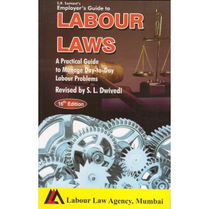Labour Law Agency's Employer's Guide to Labour Laws by S. R. Samant, S. L. Dwivedi