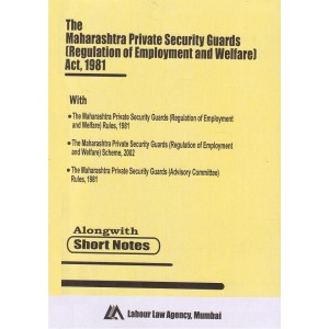 Bare Act on The Maharashtra Private Security Guards (Regulation Of Employment And Welfare) Act, 1981 by Labour Law Agency