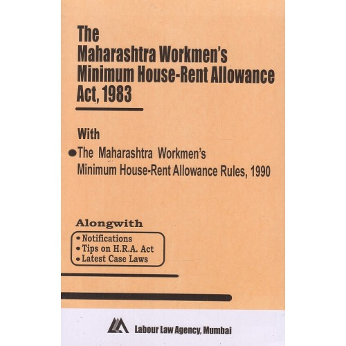 Maharashtra Workmen's Minimum House - Rent Allowance Act, 1983 and Rules,1990 Bare Act by Labour Law Agency
