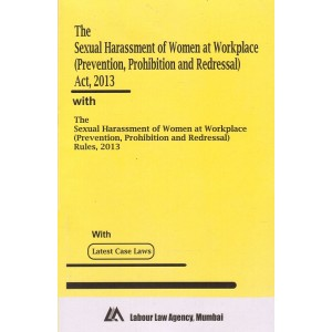 Bare Act on The Sexual Harassment of Women at Workplace (Prevention, Prohibition & Redressal) Act, 2013 by Labour Law Agency