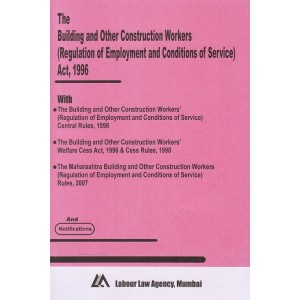 Labour Law Agency's Building & Other Construction Workers (Regulation of Employment and Conditions of Service) Act, 1996 with Mah. Rules, 2007 | S. L. Dwivedi | Bare Act