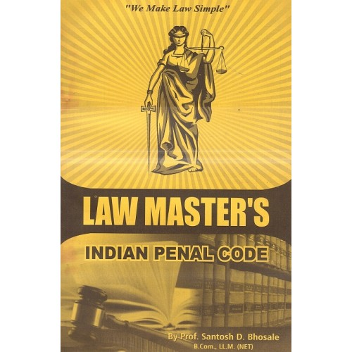 Law Master's Indian Penal Code [IPC] for LL.B By Prof. Santosh D. Bhosale | Law of Crimes