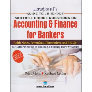 Lawpoint's Guide to JAIIB / D.B.F MCQ's on Accounting & Finance for Bankers by Priti Modi & Roshan Lodha