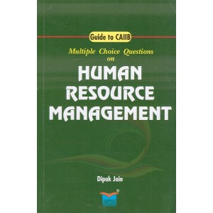 Lawpoint's Multiple Choice Questions [MCQ's] on Human Resource Management : Guide to CAIIB by Dipak Jain