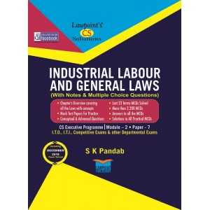 Lawpoint's Industrial Labour & General Laws [ILGL] For CS Executive Module 2 Paper 7 June 2019 Exam by S. K. Pandab