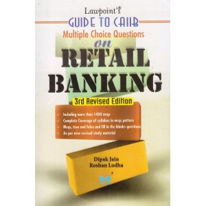 Lawpoint's Guide to CAIIB Multiple Choice Questions On Retail Banking by Dipak Jain, Roshan Lodha