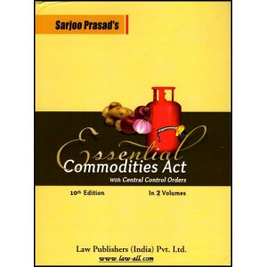 Sarjoo Prasad's Commentary on Essential Commodities Act, 1955 (with Central Control Order) In 2 Vols. by Law Publishers, Allahabad