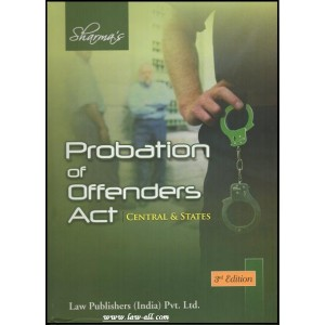 Law Publisher's Commentary on The Probation of Offenders Act, 1958 by Shri G. S. Sharma