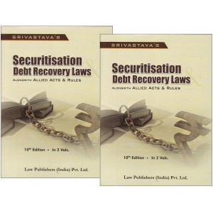 Srivastava's Securitisation Debt Recovery Laws alongwith Allied Acts & Rules [2 HB Vols.] by Law Publishers (India) Pvt. Ltd.