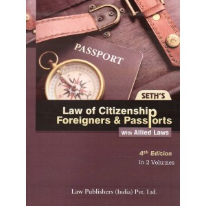 Seth's Law of Citizenship Foreigners & Passports with Allied Laws [In 2 HB Vols] by Law Publishers (India) Pvt. Ltd.