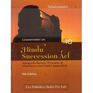 Srinivasan's Commentaries on Hindu Succession Act, 2005 [HB] by Shri A. B. Srivastava | Law Publisher (India) Pvt. Ltd.