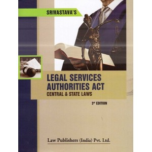Srivastava's Legal Services Authorities Act Central & State Laws [HB] by Law Publishers (India) Pvt. Ltd.