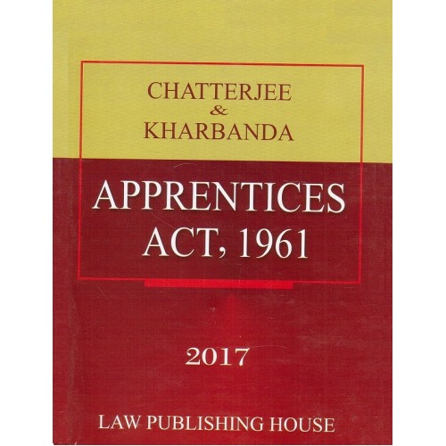 Chatterjee & Kharbanda's Apprentices Act, 1961 [HB] by Law Publishing House (1st Edn. 2017)