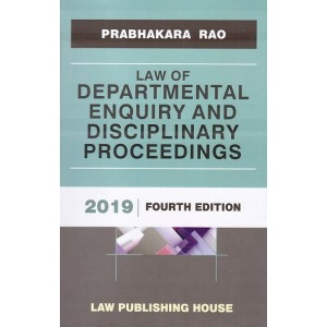 Prabhakara Rao's Law of Departmental Enquiry and Disciplinary Proceedings [HB] by Law Publishing House