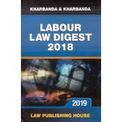 Kharbanda & Kharbanda's Labour Law Digest 2018 [HB] by Law Publishing House