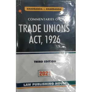 Commentaries on Trade Unions Act, 1926 [HB] by V. K. Kharbanda | Law Publishing House
