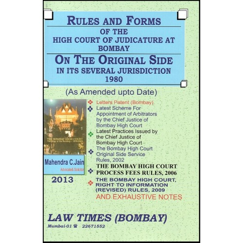 Law Times Rules and Foms Of The High Court Of Judicature at Bombay On the Original Side by Mahendra C. Jain