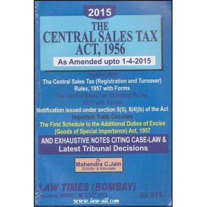 Law Times (Bombay) Guide to Central Sales Tax Act, 1956 (CST) by Adv. Mahindra C. Jain