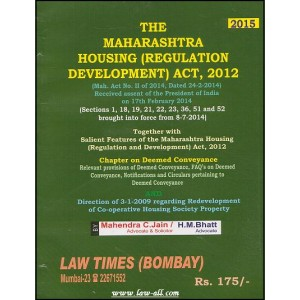 Law Times Bombay's Bare-Act of the Maharashtra Housing (Regulation Development) Act, 2012 by Adv. Mahendra C. Jain and Adv. H. M. Bhatt