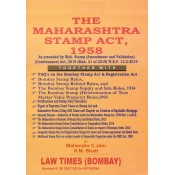 Law Times (Bombay) The Maharashtra Stamp Act, 1958 by Adv. Mahendra C. Jain and H. M. Bhatt