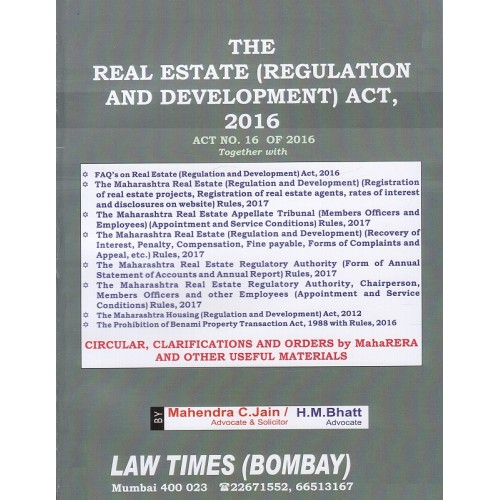 Law Times (Bombay) The Real Estate (Regulation and Development) Act, 2016 by Mahendra C. Jain, H. M. Bhatt | RERA, 2016