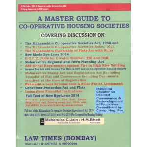 Law Times's (Bombay) A Master Guide to Co-Operative Housing Societies by Mahendra C Jain & H. M. Bhatt