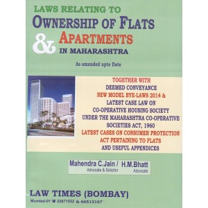 Law Times Bombay's Laws Relating to Ownership of Flats & Apartments in Maharashtra by Mahendra C. Jain & H. M. Bhatt