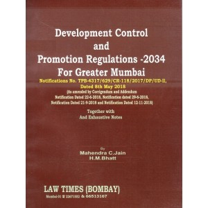 Law Time's Development Control & Promotion Regulations - 2034 For Greater Mumbai by Mahendra C. Jain, H. M. Bhatt