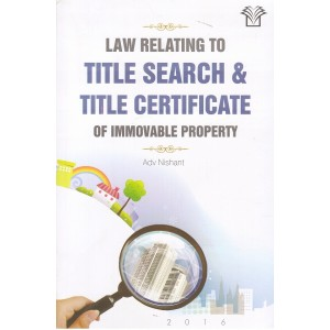 Law Relating to Title Search & Title Certificate of Immovable Property by Adv. Nishant, Legamax Solutions