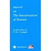 Maxwell On The Interpretation of Statutes by P. St. J. Langan , LexisNexis Butterworth Wadhwa