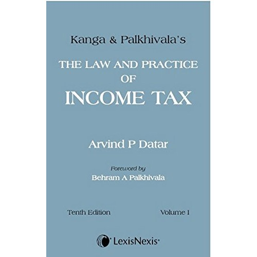 Lexisnexis Kanga & Palkhivala's Law and Practice of Income Tax by Arvind P Datar