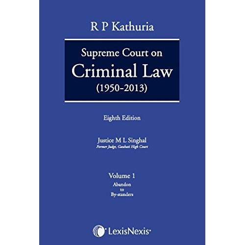 Lexisnexis's Supreme Court On Criminal Law (1950-2013) (Set of 7 Volumes) by R. P. Kathuria