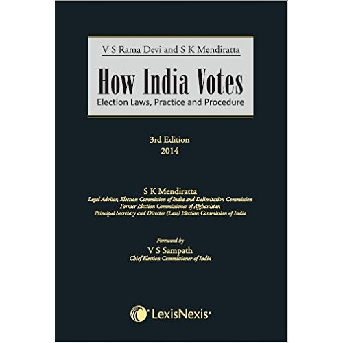 LexisNexis's How India Votes Election Laws, Practice & Procedure by V. S. Rama Devi & S. K. Mendiratta