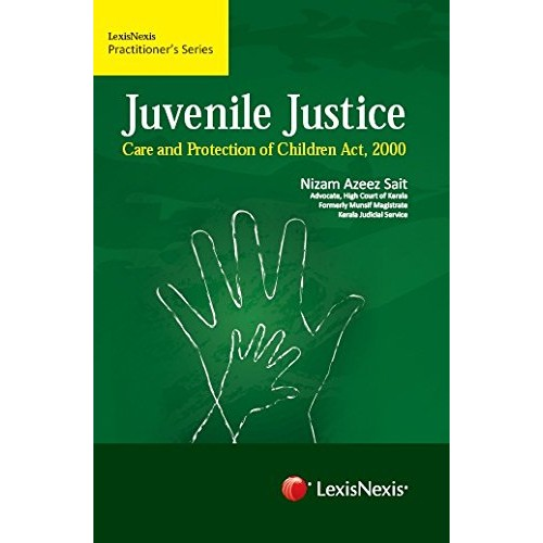 LexisNexis's Juvenile Justice Care & Protection of Children Act, 2000 by Nizam Azeez Sait