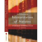 LexisNexis's Introduction to Interpretation of Statutes by Dr. Avtar Singh and Dr. Harpreet Kaur for BSL and LL.B Students