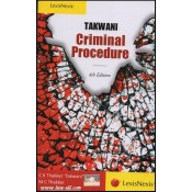 LexisNexis Criminal Procedure, 1973 (Cr.P.C) by C. K. Thakker 'Takwani'  & MC Thakker