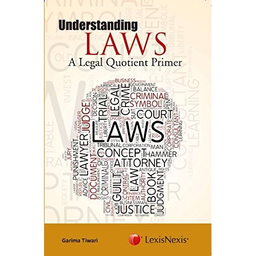 LexisNexis's Understanding Laws : A Legal Quotient Primer by Garima Tiwari
