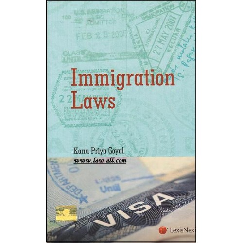 LexisNexis Immigration Laws by Dr. Kanu Priya Goyal
