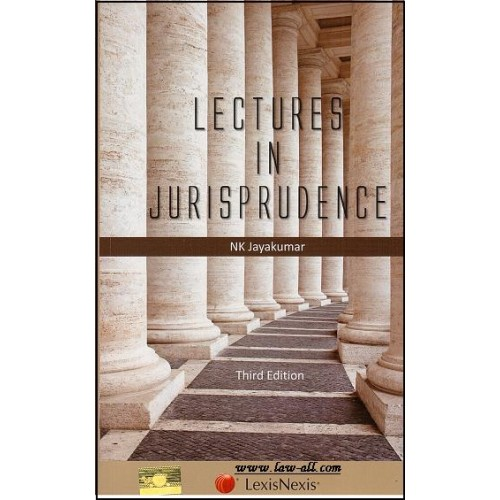LexisNexis's Lectures in Jurisprudence By NK Jayakumar (3rd Edn. Sep.2015)