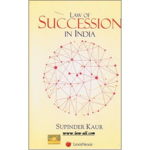 LexisNexis's Law of Succession In India Compiled by Supinder Kaur