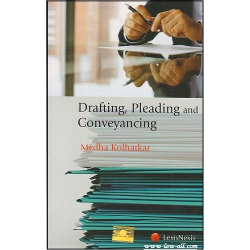 LexisNexis's Drafting, Pleading and Conveyancing by Medha Kolhatkar [1st Edn. Oct. 2015]