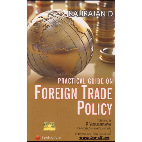 LexisNexis's Practical Guide on Foreign Trade Policy by Kalirajan D, Oct.2015 Edn