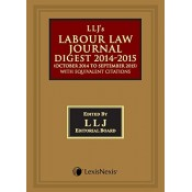 LexisNexis's Labour Law Digest 2014-2015 (October 2014 to September 2015) with Equivalent Citations [HB] | LLJ Editorial Board