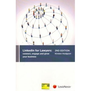 LexisNexis's LinkedIn for Lawyers : Connect, Engage and Grow Your Business | Kirsten Hodgson