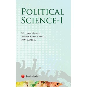 LexisNexis's Political Science - I for BSL, LLB | William Nune, Aruna Kumar Malik, Ravi Saxena