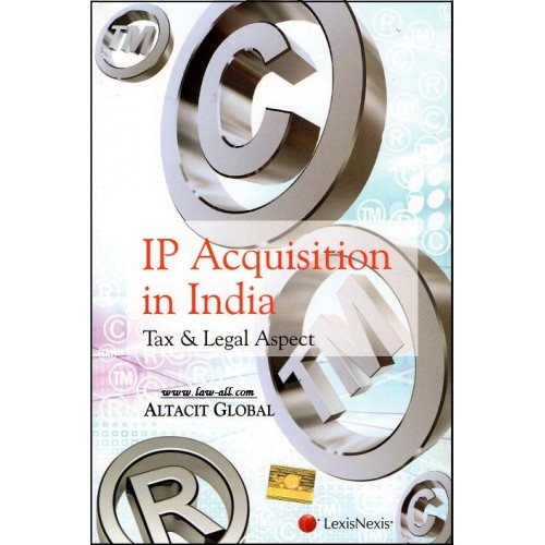 LexisNexis's IP Acquisition In India : Tax & Legal Aspect (1st Edn 2016) | Altacit Global