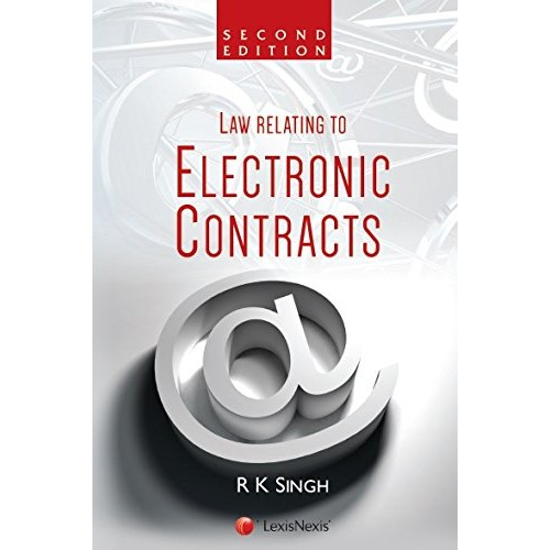 LexisNexis's Law relating to Electronic Contracts by R. K. Singh [2nd Edn 2016]