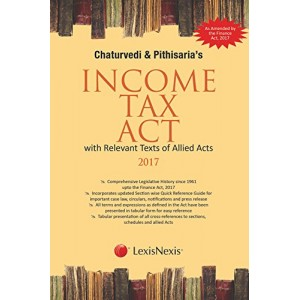 LexisNexis's Income Tax Act with Relevant Texts of Allied Acts 2017 by Chaturvedi & Pithisaria