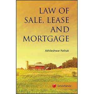 Lexisnexis's Law of Sale, Lease and Mortgage by Akhileshwar Pathak