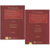 LexisNexis Building & Engineering Contracts Law & Practice by P.C. Markanda (Set of 2 HB Volumes)